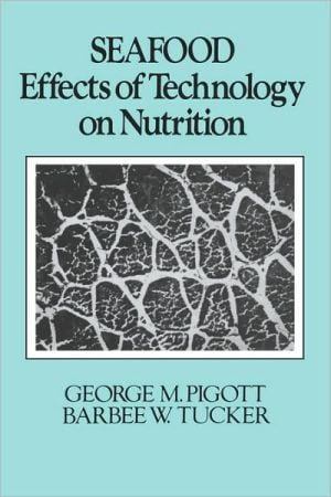 Seafood: Effects of Technology on Nutrition book written by G. M. Pigott