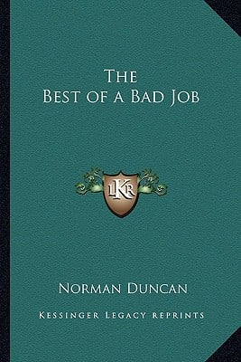 The Best of a Bad Job book written by Duncan, Norman