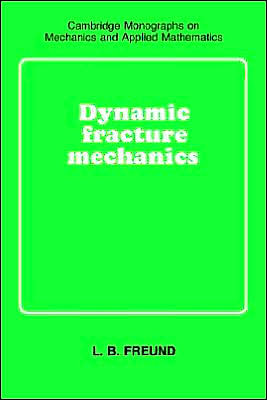 Dynamic Fracture Mechanics book written by L. B. Freund