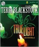 True Light book written by Terri Blackstock