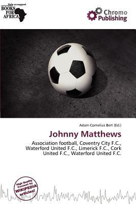 Johnny Matthews written by Adam Cornelius Bert