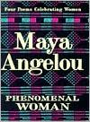Phenomenal Woman: Four Poems Celebrating Women book written by Maya Angelou