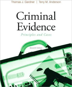 Criminal Evidence: Principles and Cases book written by Thomas J. Gardner