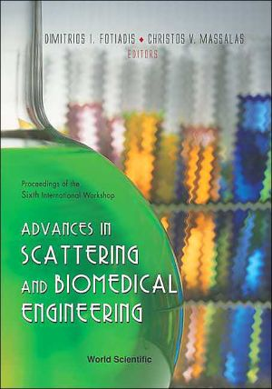 Advances in Scattering and Biomedical Engineering: Proceedings of the 6th International Workshop book written by Dimitrios I Fotiadis