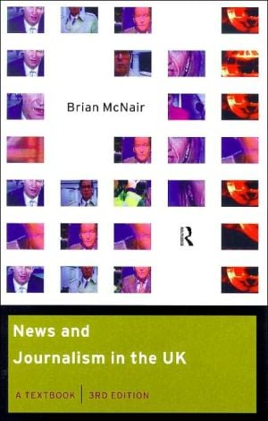 News and journalism in the UK written by Brian McNair