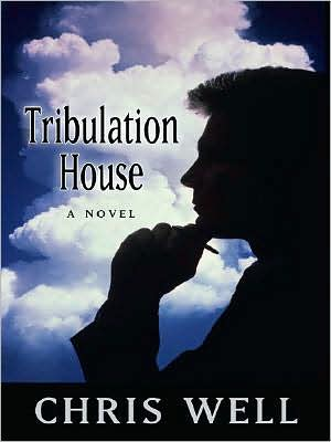 Tribulation House book written by Chris Well