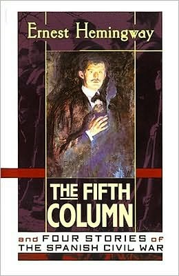 The Fifth Column and Four Stories of the Spanish Civil War book written by Ernest Hemingway