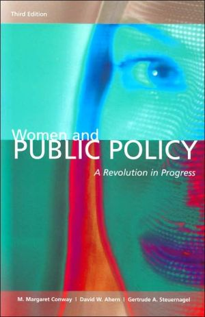 Women and Public Policy: A Revolution In Progress, 3rd Edition book written by Margaret Conway