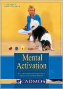 Mental Activation: Ways to Stimulate Your Dog's Brain and Avoid Boredom book written by Anders Hallgren
