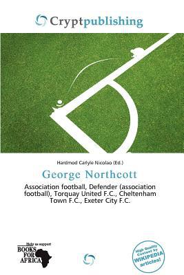 George Northcott written by Hardmod Carlyle Nicolao