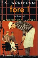 Fore!: The Best of Wodehouse on Golf book written by P. G. Wodehouse