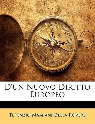 D'Un Nuovo Diritto Europeo book written by Rovere, Terenzio Mamiani Della