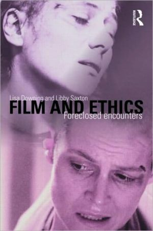 Cinema and Ethics: Foreclosed Encounters book written by Lisa Downing