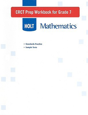 Holt Mathematics CRCT Prep Workbook for Grade 7 written by Holt Rinehart & Winston