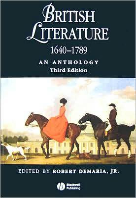 British Literature, 1640-1789: An Anthology written by Robert DeMaria Jr.