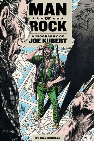 Man of Rock: A Biography of Joe Kubert book written by Bill Schelly