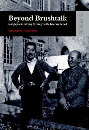 Beyond Brushtalk: Sino-Japanese Literary Exchange in the Interwar Period book written by Christopher T. Keaveney