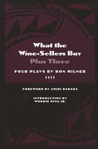 What the Wine-Sellers Buy Plus Three: Four Plays by Ron Milner book written by Ron Milner