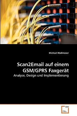 Scan2email Auf Einem GSM/Gprs Faxgert written by Hdlmoser, Michael