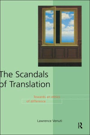 The Scandals of Translation book written by Lawrence Venuti