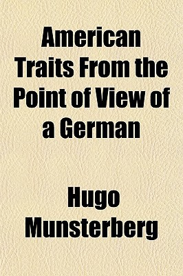American Traits, from the Point of View of a German written by Mnsterberg, Hugo