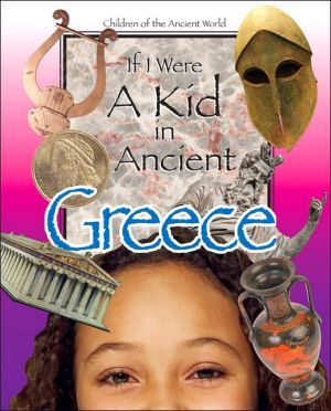 If I Were a Kid in Ancient Greece (Children of the Ancient World Series) book written by Cobblestone Publishing