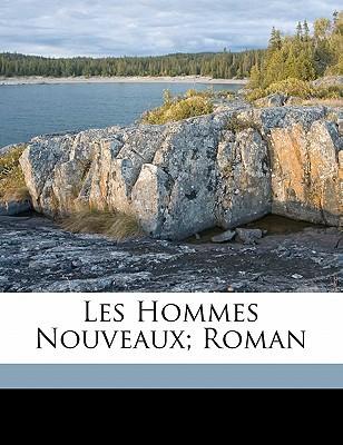 Les Hommes Nouveaux; Roman book written by , FARR RE , 1876-1957, Farrere Claude