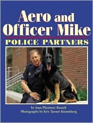 Aero and Officer Mike: Police Partners book written by Joan Plummer Russell