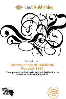 Championnat de Su de de Football 1984 written by Nuadha Trev