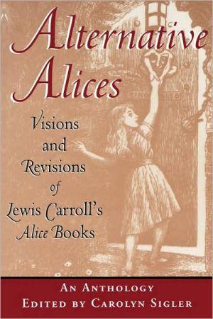 Alternative Alices book written by Carolyn Sigler