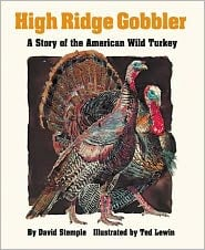High Ridge Gobbler: A Story of the American Wild Turkey book written by David Stemple