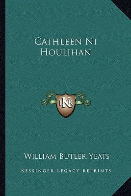 Cathleen Ni Houlihan written by Yeats, William Butler