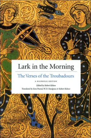 Lark in the Morning: The Verses of the Troubadours: A Bilingual Edition book written by Ezra Pound