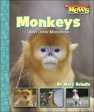 Monkeys and Other Mammals book written by Mary Schulte