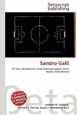 Sandro Galli written by Lambert M. Surhone