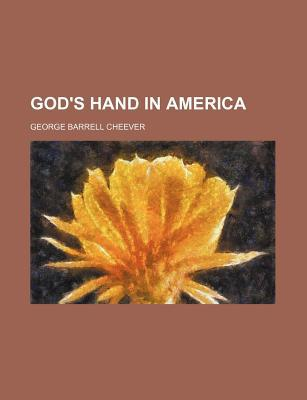 God's Hand in America book written by Cheever, George Barrell