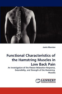 Functional Characteristics of the Hamstring Muscles in Low Back Pain written by Mannion, Jamie