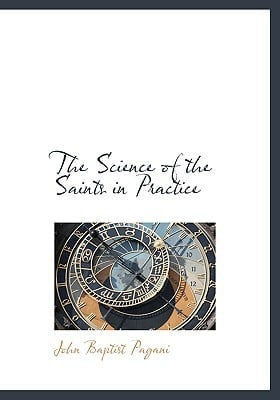 The Science of the Saints in Practice written by John Baptist Pagani