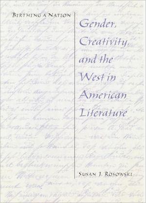 Birthing a nation book written by Susan J. Rosowski