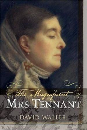 The Magnificent Mrs Tennant: The Adventurous Life of Gertrude Tennant, Victorian Grande Dame book written by David Waller