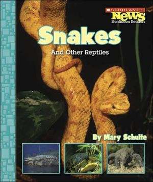 Snakes and Other Reptiles book written by Mary Schulte