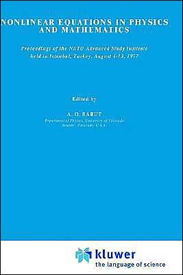 Nonlinear Equations In Physics And Mathmatics book written by A. O. Barut