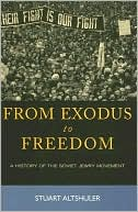 From Exodus to Freedom: The History of the Soviet Jewry Movement book written by Stuart Altshuler