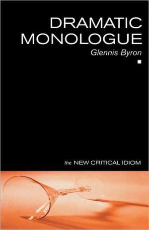 Dramatic Monologue book written by Glennis Byron