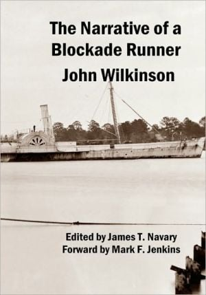 The Narrative of a Blockade Runner written by John Wilkinson