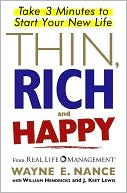 Thin, Rich and Happy: Take 3 Minutes to Start Your New Life written by Wayne Nance
