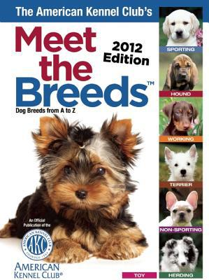 The American Kennel Club's Meet the Breeds book written by American Kennel Club