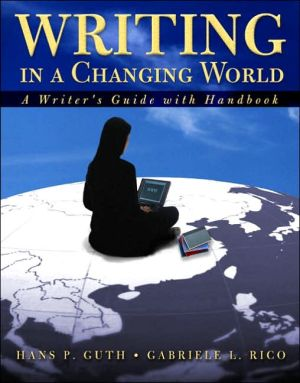 Writing in a Changing World: Writer's Guide with Handbook book written by Hans Paul Guth