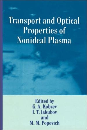 Transport and Optical Properties of Nonideal Plasma book written by I.T. Iakubov