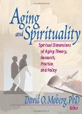 Aging and Spirituality book written by David O. Moberg